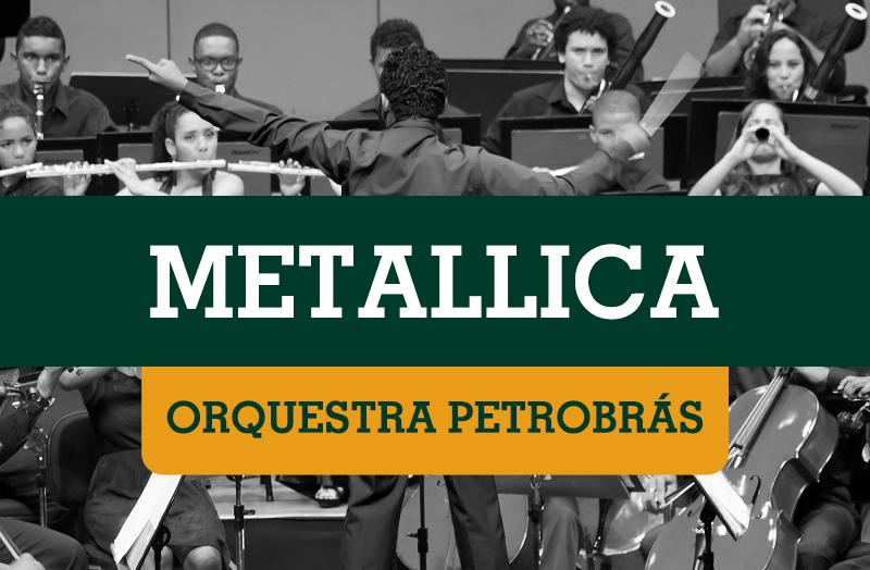Petrobrás Sinfônica – Black Album – Metallica