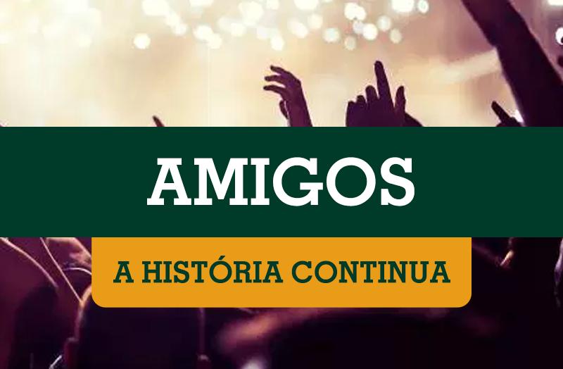 Amigos – A História Continua – 2020