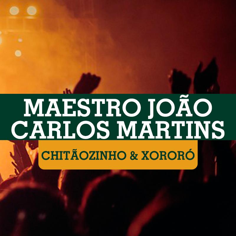 MAESTRO JOÃO CARLOS MARTINS IN CONCERT participação especial Chitãozinho e Xororó dia 18/08